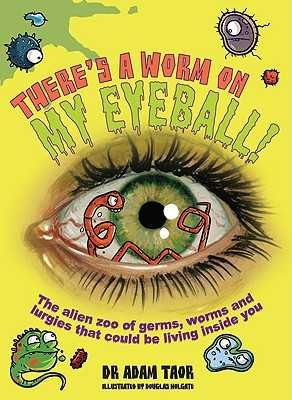 There's a Worm on My Eyeball - Taor, Dr Adam