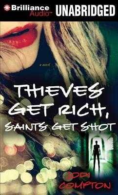 Thieves Get Rich, Saints Get Shot - Compton, Jodi