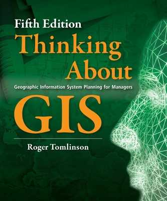 Thinking about GIS: Geographic Information System Planning for Managers - Tomlinson, Roger