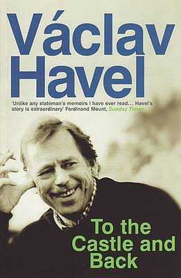 To the Castle and Back - Havel, Vaclav