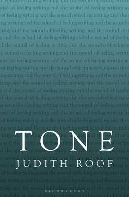 Tone: Writing and the Sound of Feeling - Roof, Judith