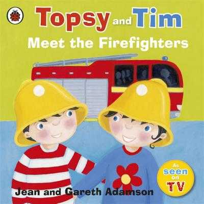 Topsy and Tim: Meet the Firefighters - Adamson, Jean