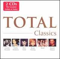 Total Classics - Alberto Bartoli (percussion); Andreas Scholl (vocals); Angela Gheorghiu (vocals); Bond; Bryn Terfel (vocals);...