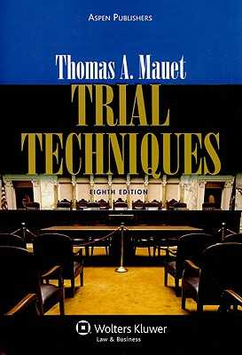 Trial Techniques - Mauet, Thomas A