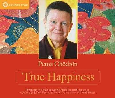 True Happiness - Chodron, Pema