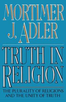 Truth in Religion - Adler, Mortimer Jerome