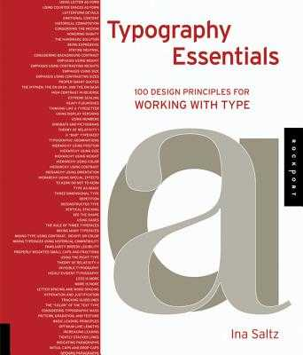 Typography Essentials: 100 Design Principles for Working with Type - Saltz, Ina