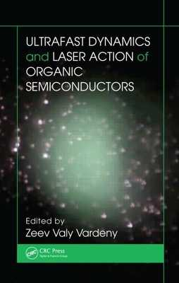 Ultrafast Dynamics and Laser Action of Organic Semiconductors - Vardeny, Zeev Valy (Editor)
