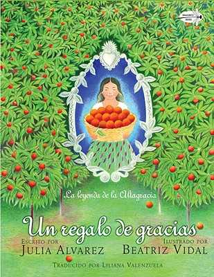 Un Regalo de Gracias: La Leyenda de La Altagracia - Alvarez, Julia, and Valenzuela, Liliana (Translated by)