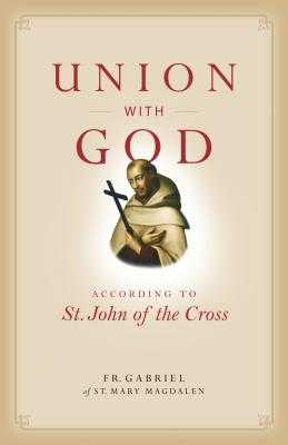 Union with God: According to St. John of the Cross -