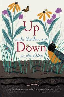 Up in the Garden and Down in the Dirt: (nature Book for Kids, Gardening and Vegetable Planting, Outdoor Nature Book) - Messner, Kate