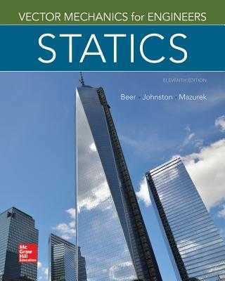 Vector Mechanics for Engineers: Statics - Beer, Ferdinand, and Johnston, E., and Mazurek, David