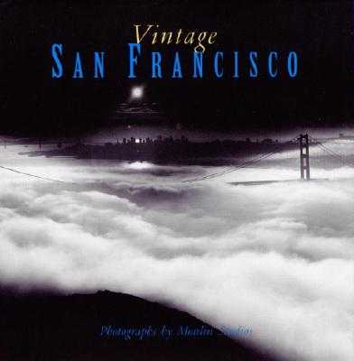 Vintage San Francisco - Unknown, and Moulin Studios (Photographer), and Beren, Peter (Editor)