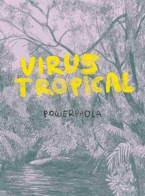 Virus Tropical - Powerpaola, and Estrada, Ines (Foreword by)