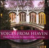 Voices from Heaven: Choral Music from St. John's College of Cambridge - Alexander Martin (organ); Iain Farrington (organ); John Todd (cello); Kathryn Turpin (mezzo-soprano);...