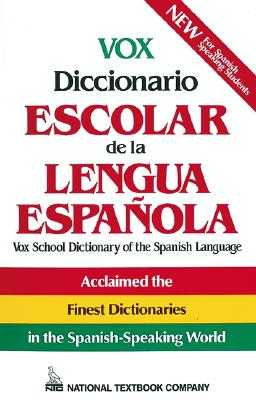 Vox Diccionario Escolar de La Lengua Espanola - Passport Books, and Vox