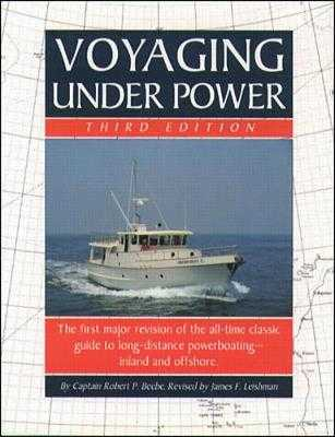 Voyaging Under Power - Beebe, Robert, and Leishman, James, and Beebe Robert
