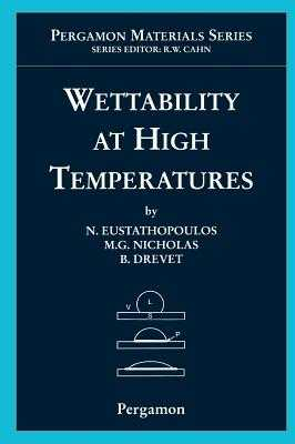 Wettability at High Temperatures, Volume 3 - Eustathopoulos, N (Editor), and Nicholas, M G (Editor), and Drevet, B (Editor)