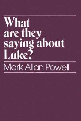 What Are They Saying about Luke? - Powell, Mark Allan