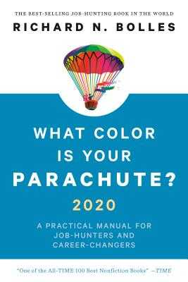 What Color Is Your Parachute? 2020: A Practical Manual for Job-Hunters and Career-Changers - Bolles, Richard N