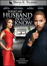 What My Husband Doesn't Know - David E. Talbert