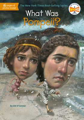 What Was Pompeii? - O'Connor, Jim, and Who Hq