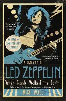 When Giants Walked the Earth 10th Anniversary Edition: A Biography of Led Zeppelin - Wall, Mick