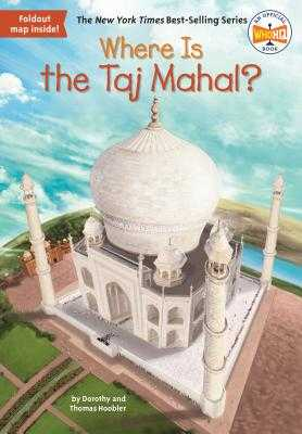 Where Is the Taj Mahal? - Hoobler, Dorothy, and Hoobler, Thomas, and Who Hq