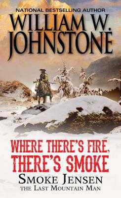 Where There's Fire, There's Smoke - Johnstone, William W
