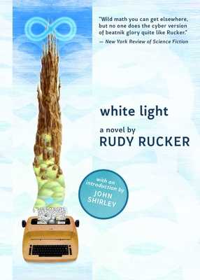 White Light - Rucker, Rudy, and Shirley, John (Introduction by)