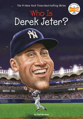 Who Is Derek Jeter? - Herman, Gail, and Who Hq