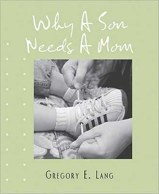 Why a Son Needs a Mom - Lang, Gregory