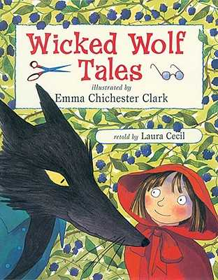 Wicked Wolf Tales - Cecil, Laura (Retold by)