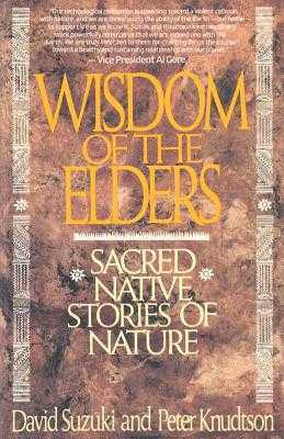 Wisdom of the Elders - Suzuki, David T, and Knudtson, Peter