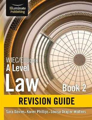 WJEC/Eduqas Law for A level Book 2 Revision Guide - Davies, Sara, and Phillips, Karen, and Draper-Walters, Louisa