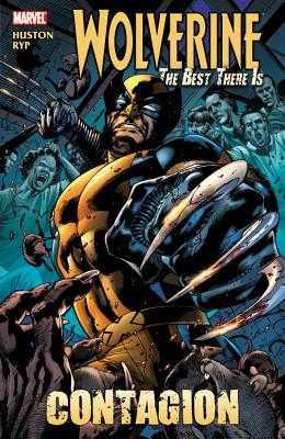 Wolverine: The Best There Is - Contagion - Huston, Charlie