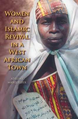 Women and Islamic Revival in a West African Town - Masquelier, Adeline
