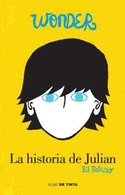 Wonder: La Historia de Julißn / The Julian Chapter: A Wonder Story - Palacio, R J