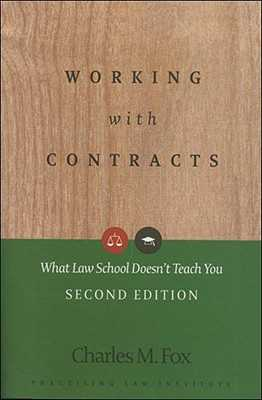 Working with Contracts: What Law School Doesn't Teach You - Fox, Charles M