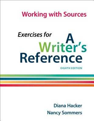 Working with Sources: Exercises for a Writer's Reference - Hacker, Diana, and Sommers, Nancy