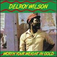 Worth Your Weight in Gold - Delroy Wilson