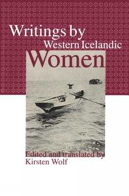 Writings of Western Icelandic Women - Wolf, Kirsten (Translated by)