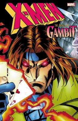 X-Men: The Trial of Gambit - Lobdell, Scott (Text by), and Raab, Ben (Text by), and Seagle, Steve (Text by)