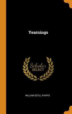 Yearnings - Phipps, William Estill