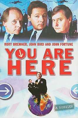 You Are Here: A Dossier - Bremner, Rory, and Bird, John, and Fortune, John