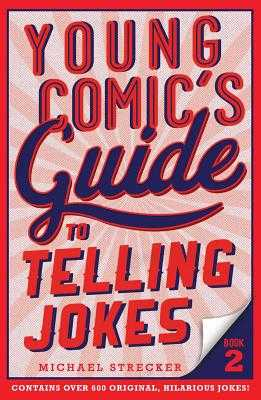 Young Comic's Guide to Telling Jokes: Book 2 - Strecker, Michael
