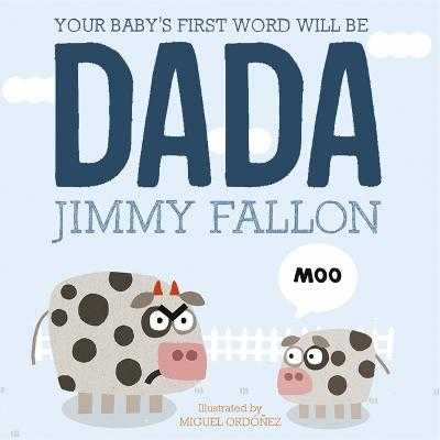 Your Baby's First Word Will Be Dada - Fallon, Jimmy