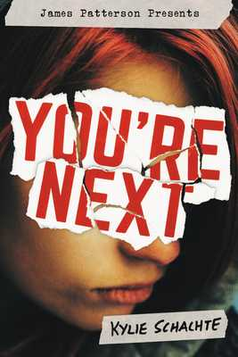 You're Next - Schachte, Kylie, and Patterson, James (Foreword by)