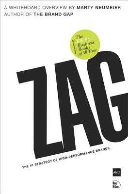Zag: The #1 Strategy of High-Performance Brands - Neumeier, Marty