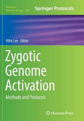 Zygotic Genome Activation: Methods and Protocols - Lee, Kiho (Editor)